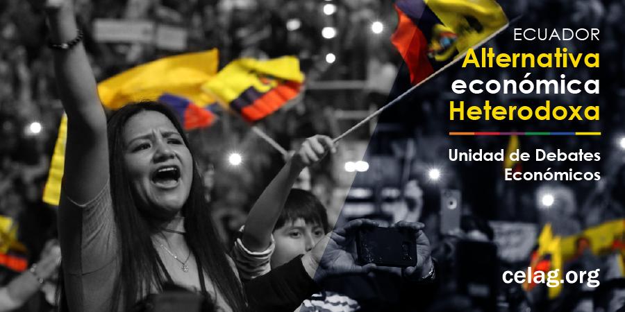 ¡Sí hay alternativas en Ecuador!  Propuestas de políticas Económicas Heterodoxas
