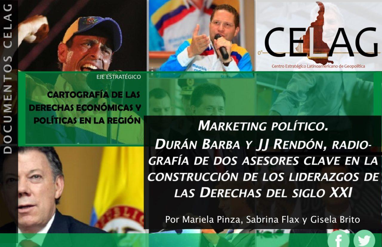 Marketing político. Durán Barba y JJ Rendón, radiografía de dos asesores clave en la construcción de los liderazgos de la nueva derecha regional
