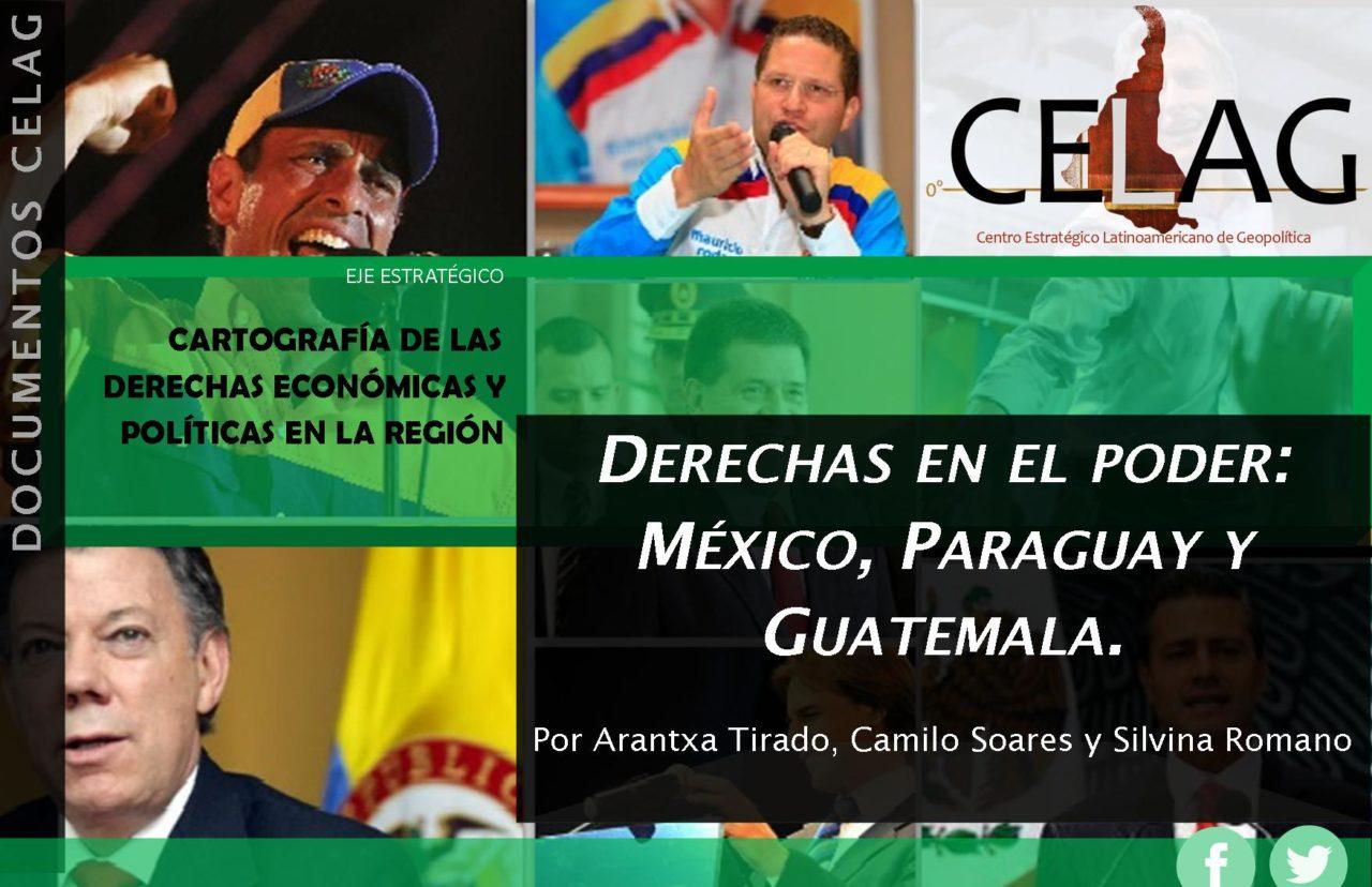 Derechas en el poder: México, Paraguay y Guatemala