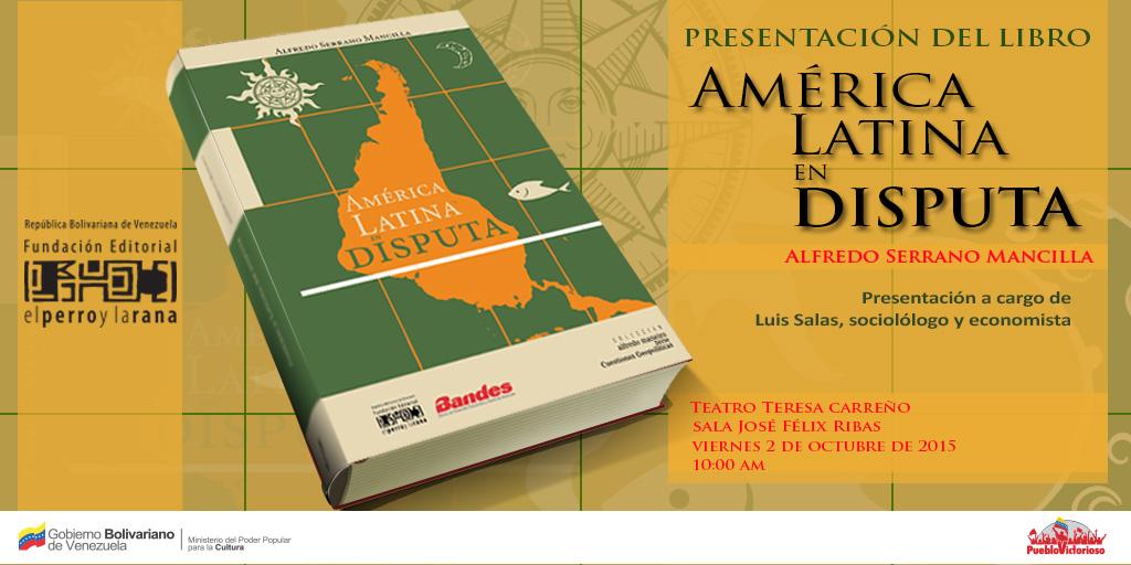 Presentación del Libro América Latina en Disputa (de Alfredo Serrano Mancilla)