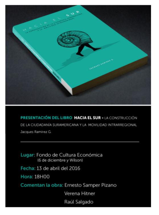 """Presentación del libro """"Hacia el sur: la construcción de la ciudadanía suramericana y la movilidad intrarregional"""" de Jacques Ramírez"""