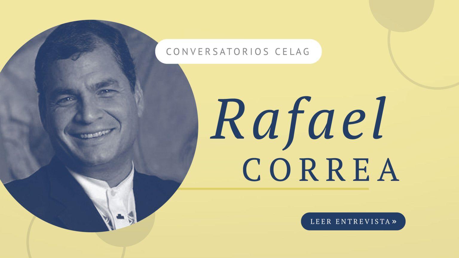 https://www.celag.org/wp-content/uploads/2020/03/conversatorio-rafael-correa-2-1536x863.jpg