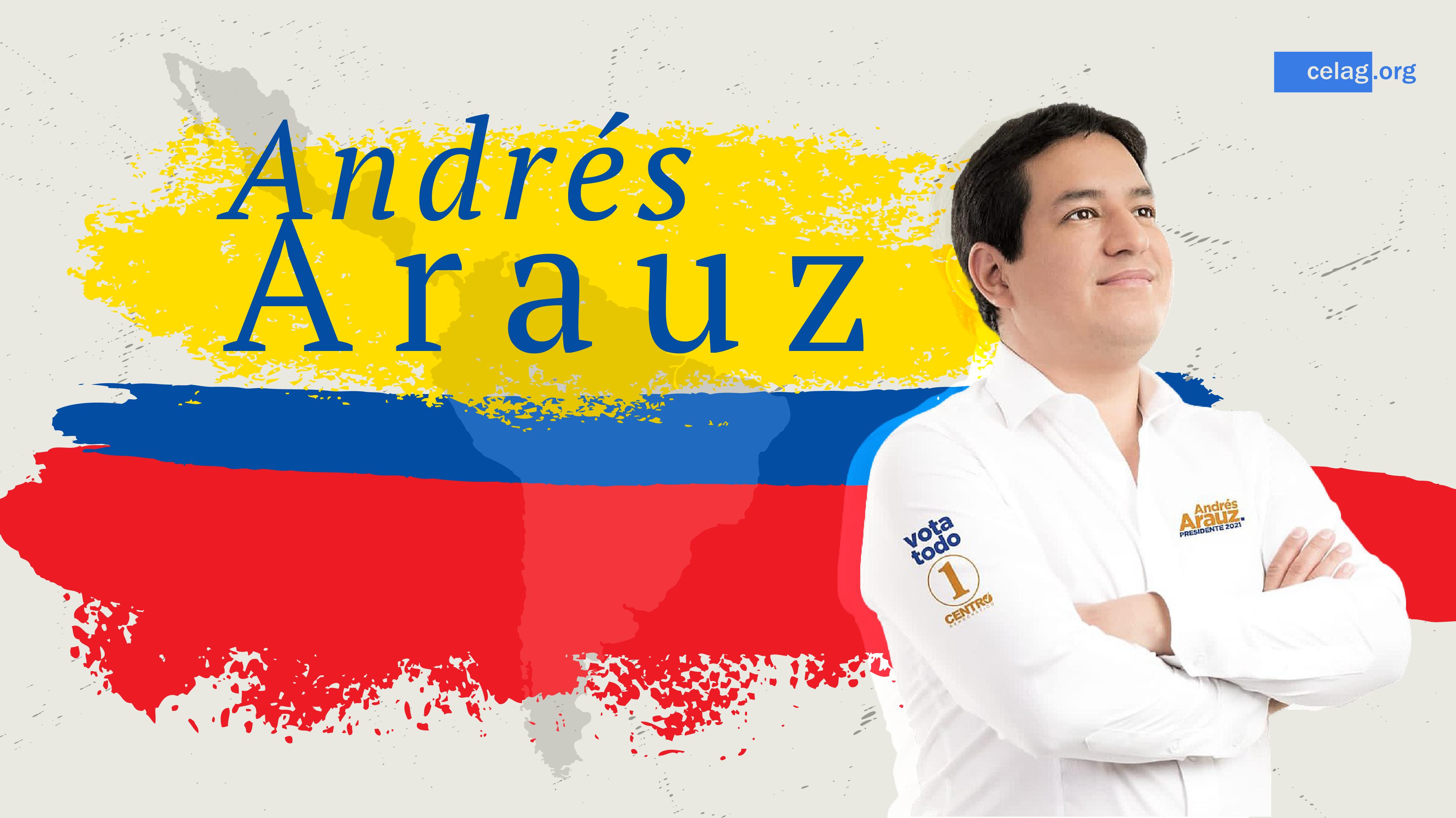 Quién es Andrés Arauz? — CELAG
