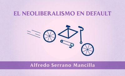 el neoliberalismo en default